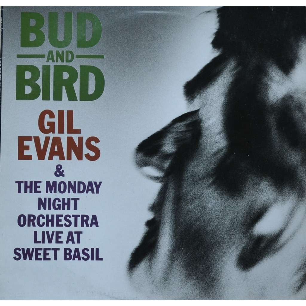 bud bird live at sweet basil gil evans the monday night