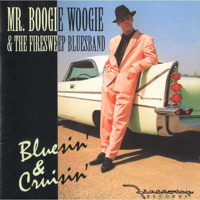 Mr. Boogie Woogie & Firesweep Blues Band Bluesin' & Cruisin'
