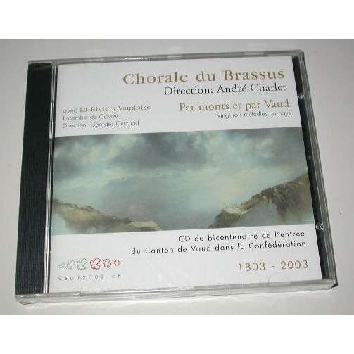CHORALE DU BRASSUS - ANDRE CHARLET PAR MONTS ET PAR VAUD