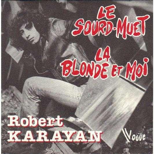 Robert KARAYAN (gasoline) Le sourd-muet / La blonde et moi