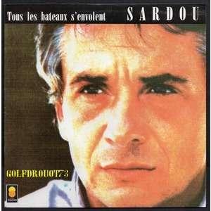 MICHEL SARDOU TOUS LES BATEAUX S'ENVOLENT - LAISSE-TOI PRENDRE .. LABEL PAPIER NOIR JAUNE ORANGE