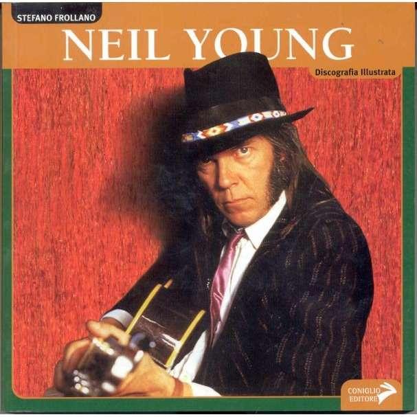 Neil Young Discografia Illustrata (Italian 2006 334 pag. discography book)