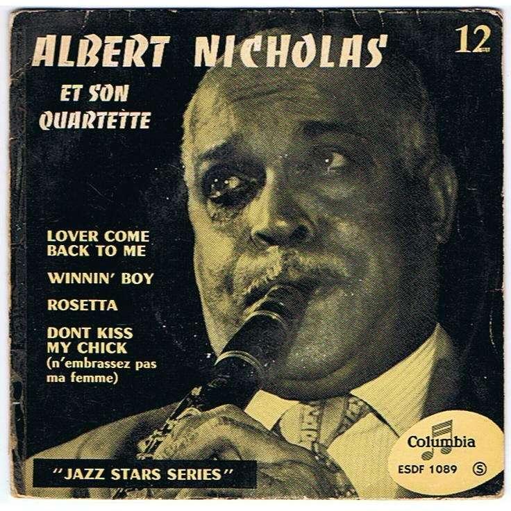 ALBERT NICHOLAS ET SON QUARTETTE LOVER COME BACK TO ME / WINNIN'  BOY/ROSETTA /DONT KISS MY CHICK