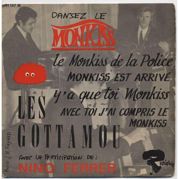 LES GOTTAMOU + NINO FERRER Dansez le Monkiss : Le M* De La Police / M* Est Arrivé / Avec toi j'ai compris le M* / Y'a que toi M