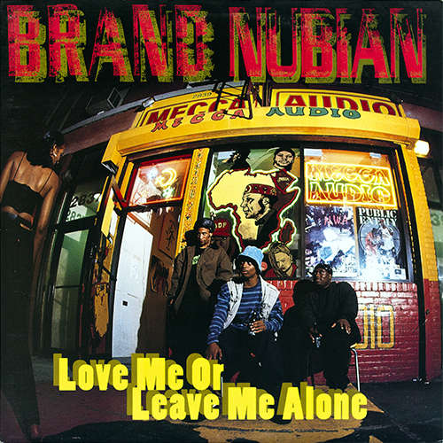 Brand Nubian Love Me Or Leave Me Alone