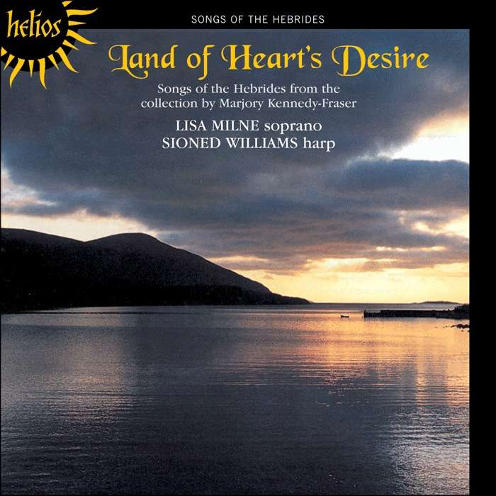 Kennedy-Fraser / Traditional Land Of Heart's Desire / Lisa Milne, Sioned Williams