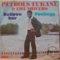 PETROUS TUKANE & THE MOVERS - Believe her / Feelings - 7inch (SP)