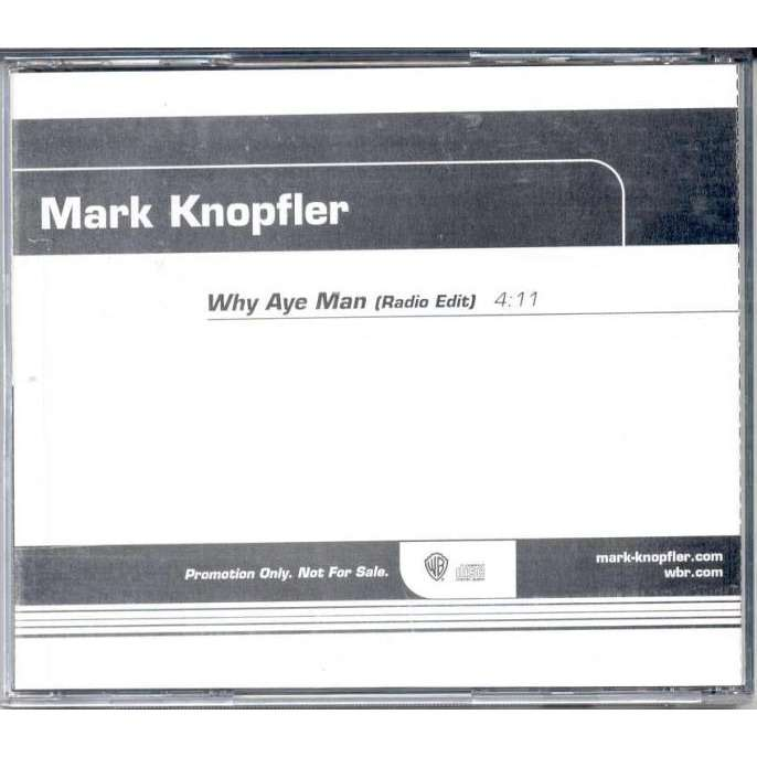 Mark Knopfler Why Aye Man Single