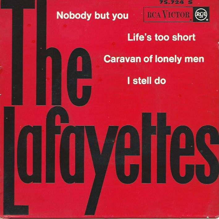 LAFAYETTES nobody but you / life's too short / caravan of lonely men / i stell do