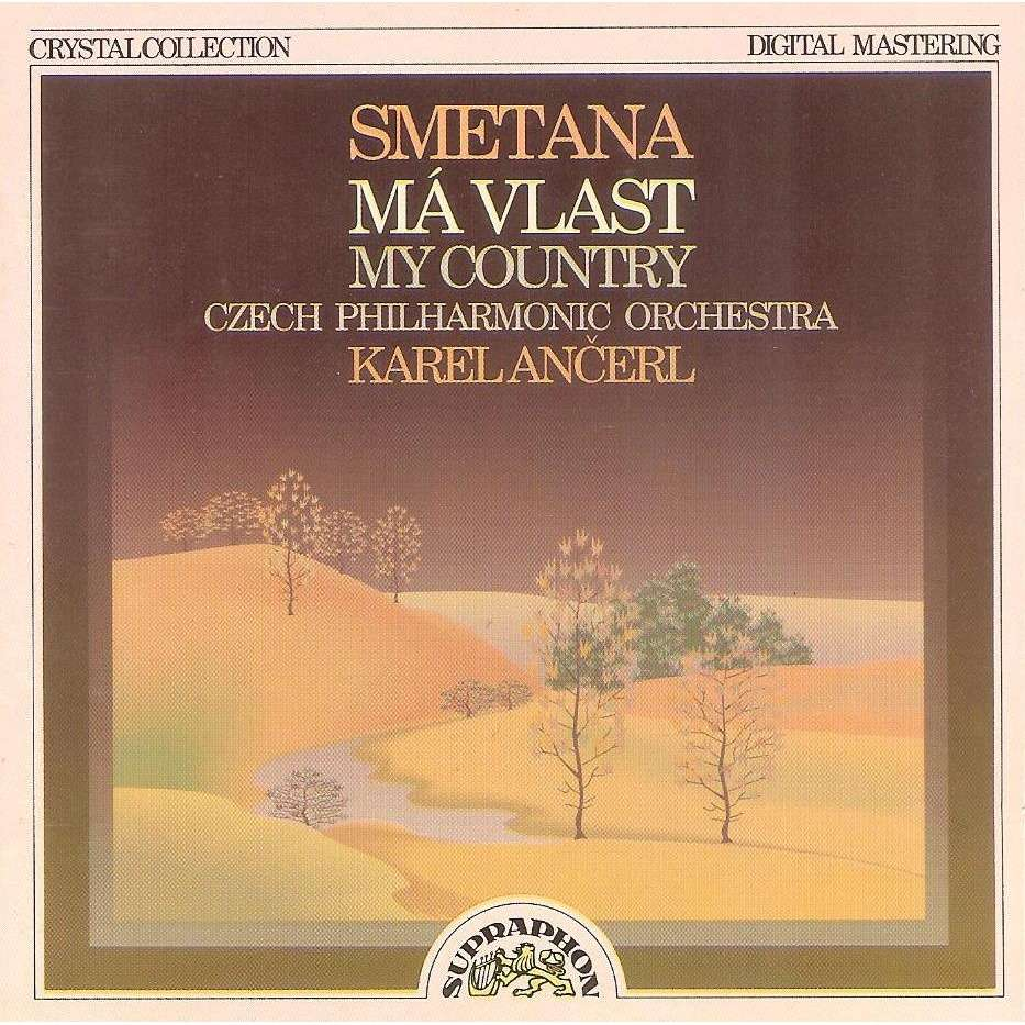 Ma Vlast My Country By Bedrich Smetana Karel Ancerl