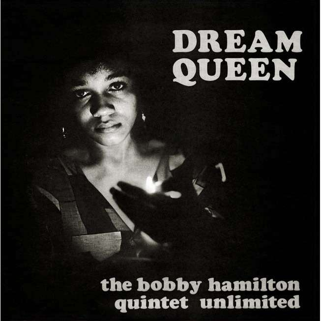 Bobby Hamilton Quintet Unlimited Dream Queen