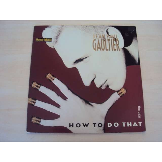 jean paul gaultier How To Do That (REMIX 6'37) 1989 FRANCE