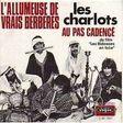les charlots l'allumeuse de vrais berberes / au pas cadencé