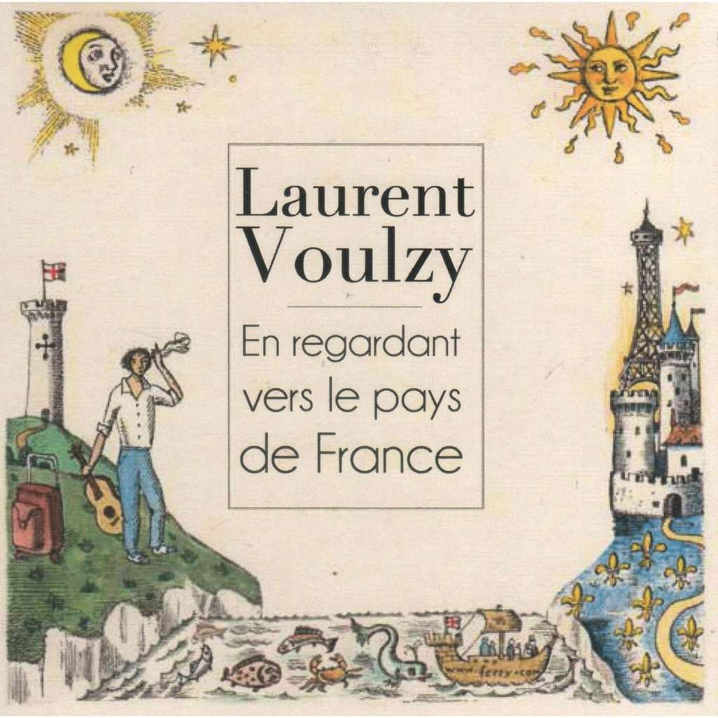 laurent voulzy en regardant vers le pays de france