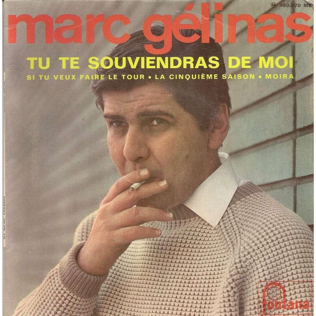 marc gelinas Tu te souviendras de moi/Si tu veux faire le tour/La cinquième saison/Moira