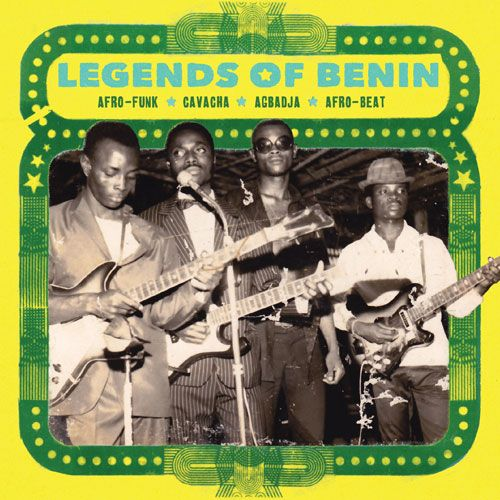 Legends Of Benin (various) Afro-funk, cavacha, agbadja, afro-beat 1969-81