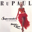 ru paul supermodel (you better work)  / house of love
