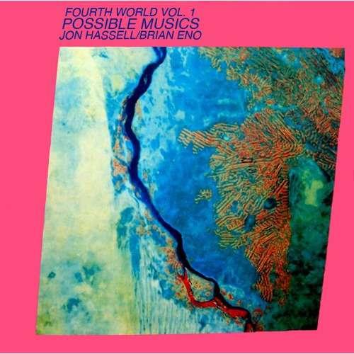 Jon Hassell / Brian Eno Fourth World Vol. 1: Possible Musics (ORIGINAL USA)