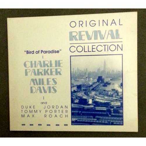 charlie parker & miles davis AND MAX ROACH BIRD OF PARADISE - ORIGINAL REVIVAL COLLECTION