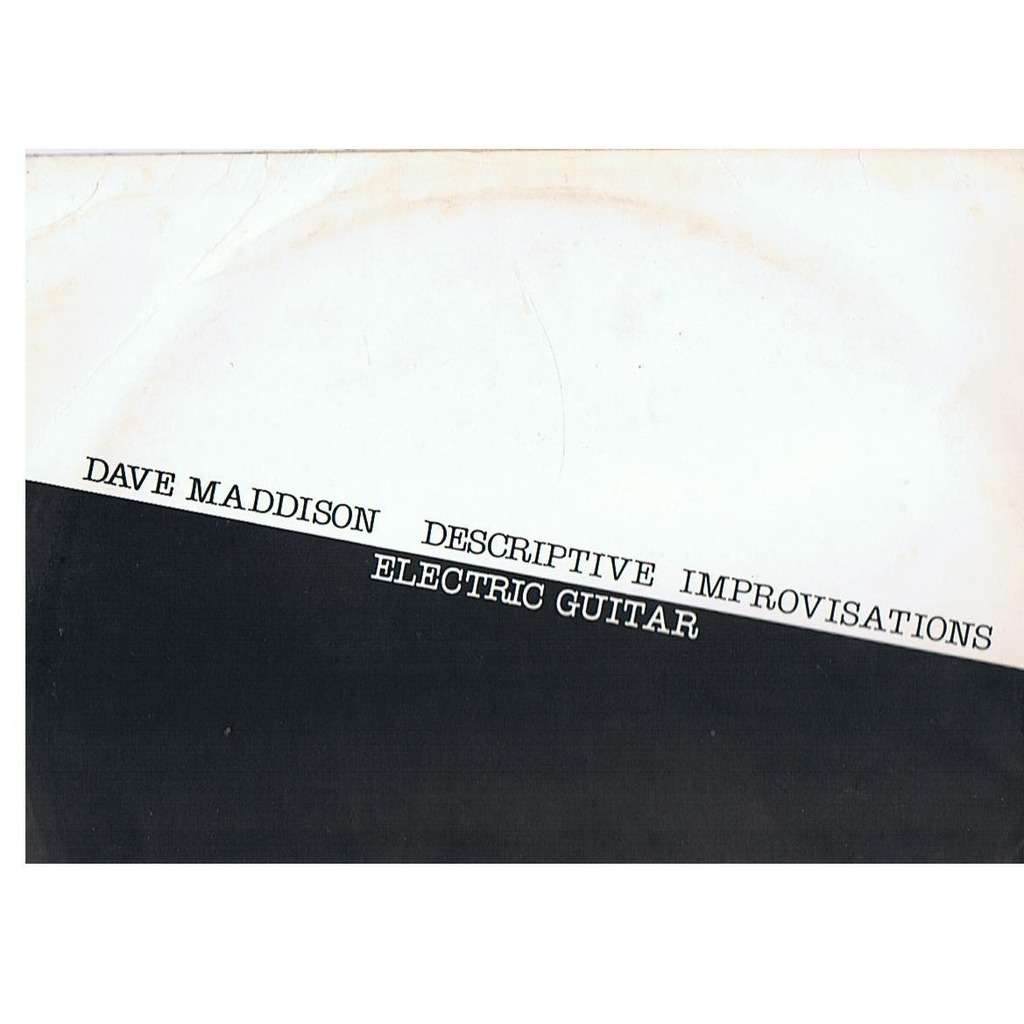 DAVE MADDISON DESCRIPTIVE IMPROVISATIONS ELECTRIC GUITAR