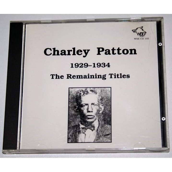 CHARLEY PATTON The Remaining Titles 1929/1934