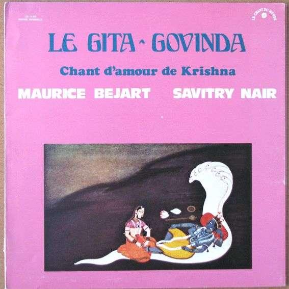 Maurice Bejart Savitry Nair Le Gita Govinda Chant Damour De Krishna Texte M Yourcenar
