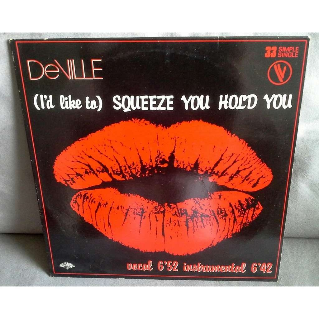 deville (I'd like to) sqeeze you hold you