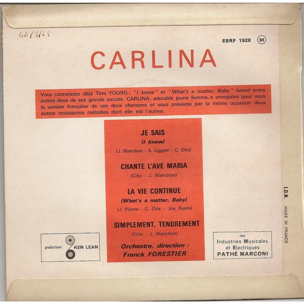 Carlina Je sais/Chante lave Maria/La vie continue/Silmplement tendrement