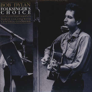 Bob Dylan Folksinger's Choice (Live Radio Performance March 11th 1962 With Cynthia Gooding) (2xlp)