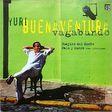 YURI BUENAVENTURA - GUAJIRO DEL MONTE / PABLO Y CUERO - 12 inch 45 rpm