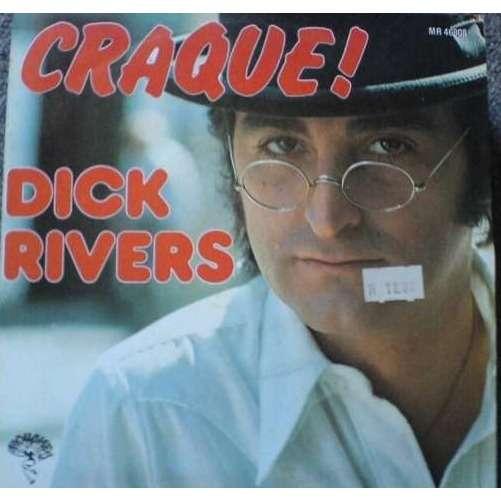 Dick Rivers Craque