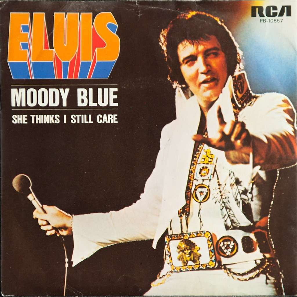 Moody Blue She Thinks I Still Care Holland By Elvis