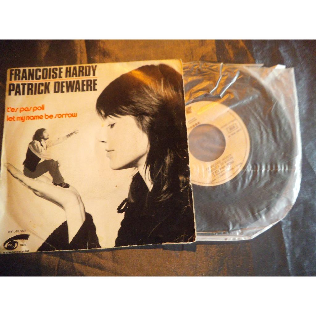 HARDY FRANCOISE (et PATRICK DEWAERE) t'es pas poli / let my name be sorrow