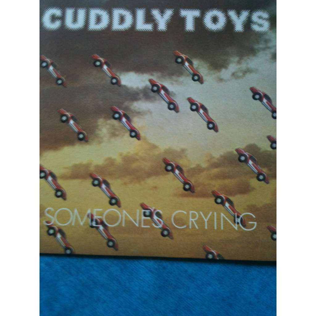 CUDDLY TOYS Someone's crying