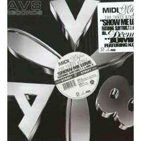 Midi Mafia presents The Three Kingz Show me love