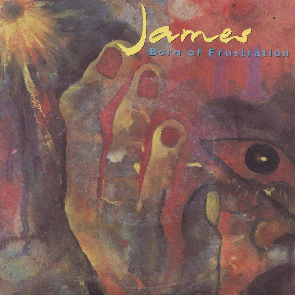 JAMES born of frustration / be my prayer