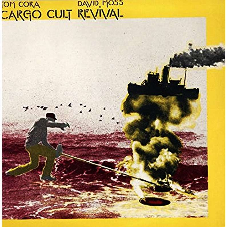 Tom Cora- David Moss Cargo Cut Revival