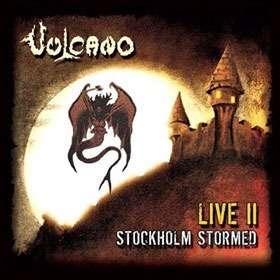 VULCANO Live II Stockholm Stormed