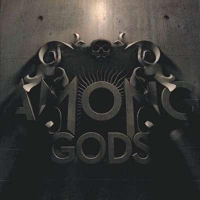 AMONG GODS Among Gods
