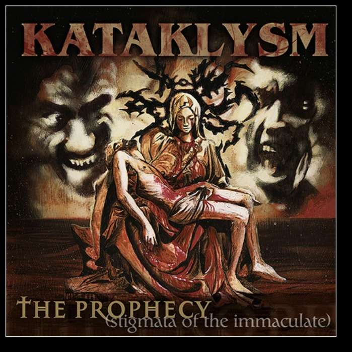 KATAKLYSM The Prophecy (Stigmata of the Immaculate)