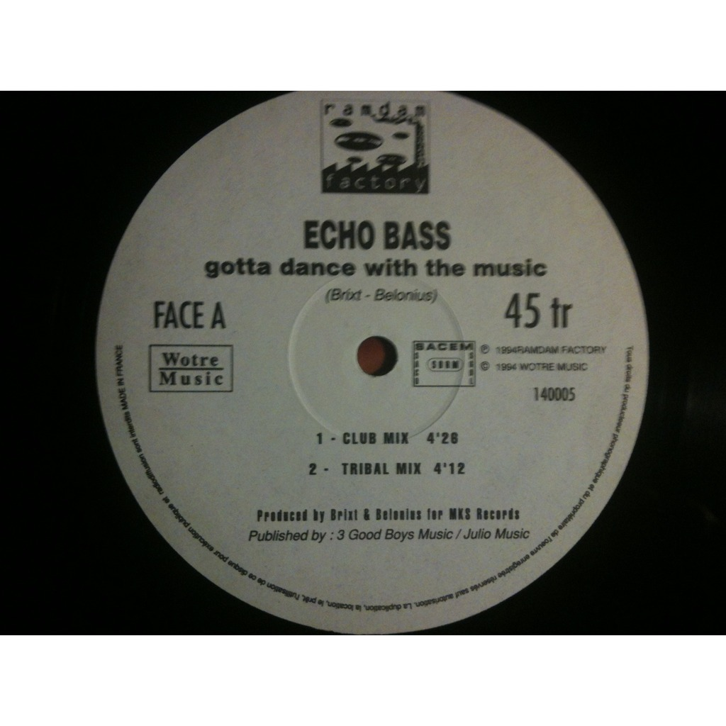 Echo Bass gotta dance with the music