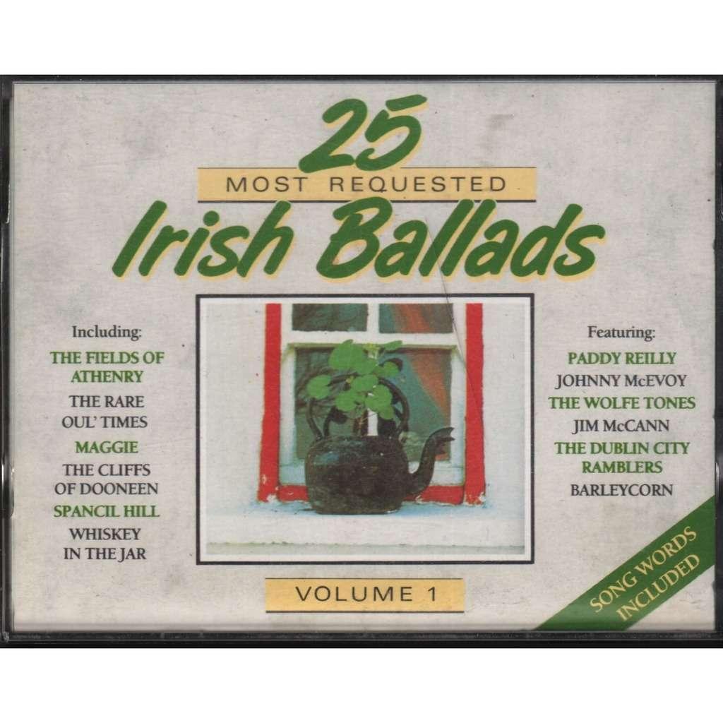 25 Most Requested Irish Ballads volume 1 Paddy Reilly, Barleycorn, Johnny  McEvoy, Chris Ball + others