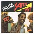 safety first i do , i do / don' t cut me down
