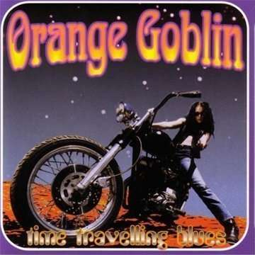 ORANGE GOBLIN TIME TRAVELLING BLUES (cd) Digipack -U.K