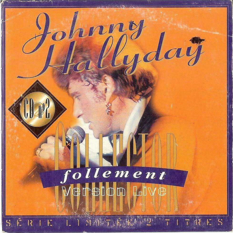 Johnny Hallyday Johnny Hallyday Collector Follement - Version Live - Série Limitée 2 Titres (Polygram Hors Com.)