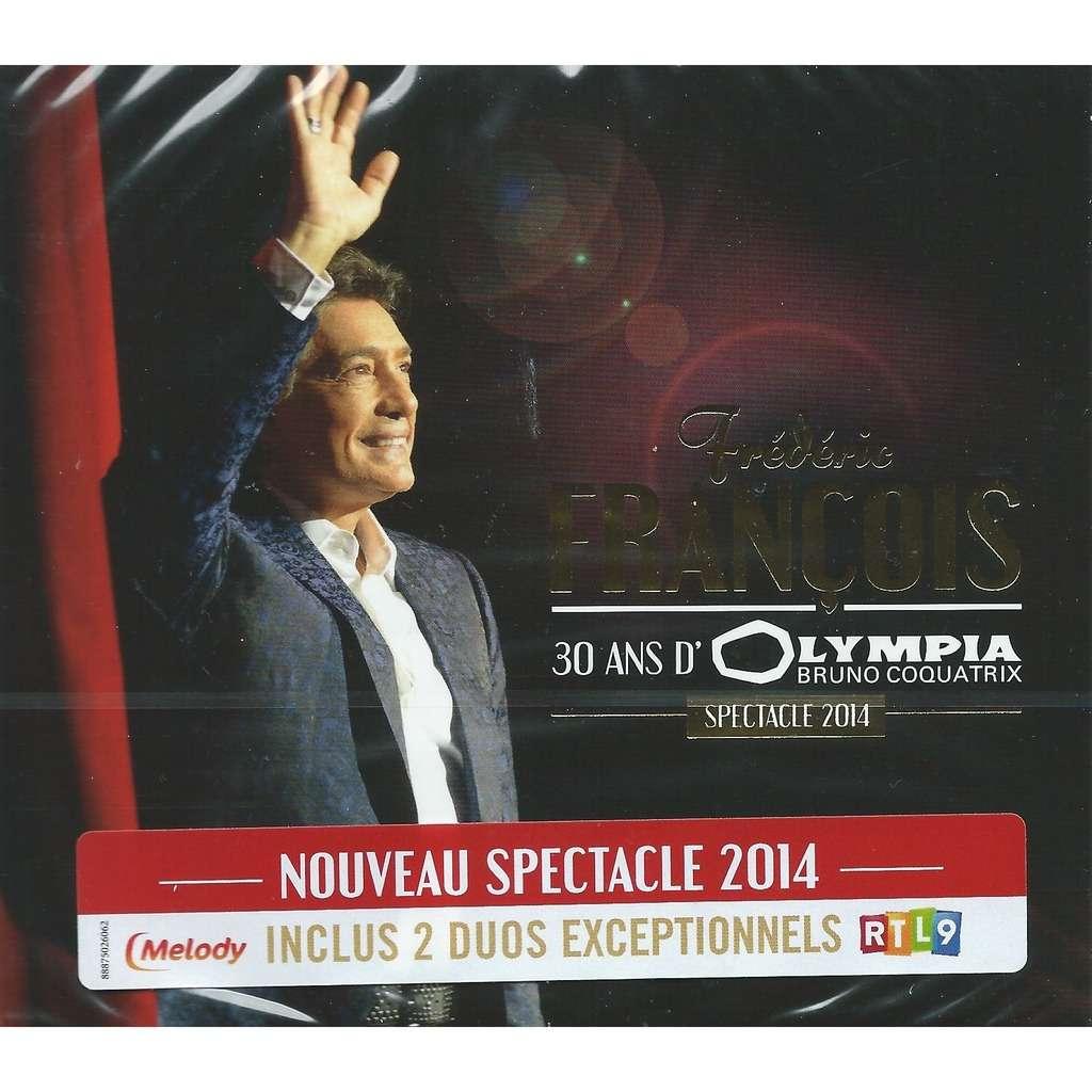 Frédéric François 30 ans d'Olympia : Spectacle 2014