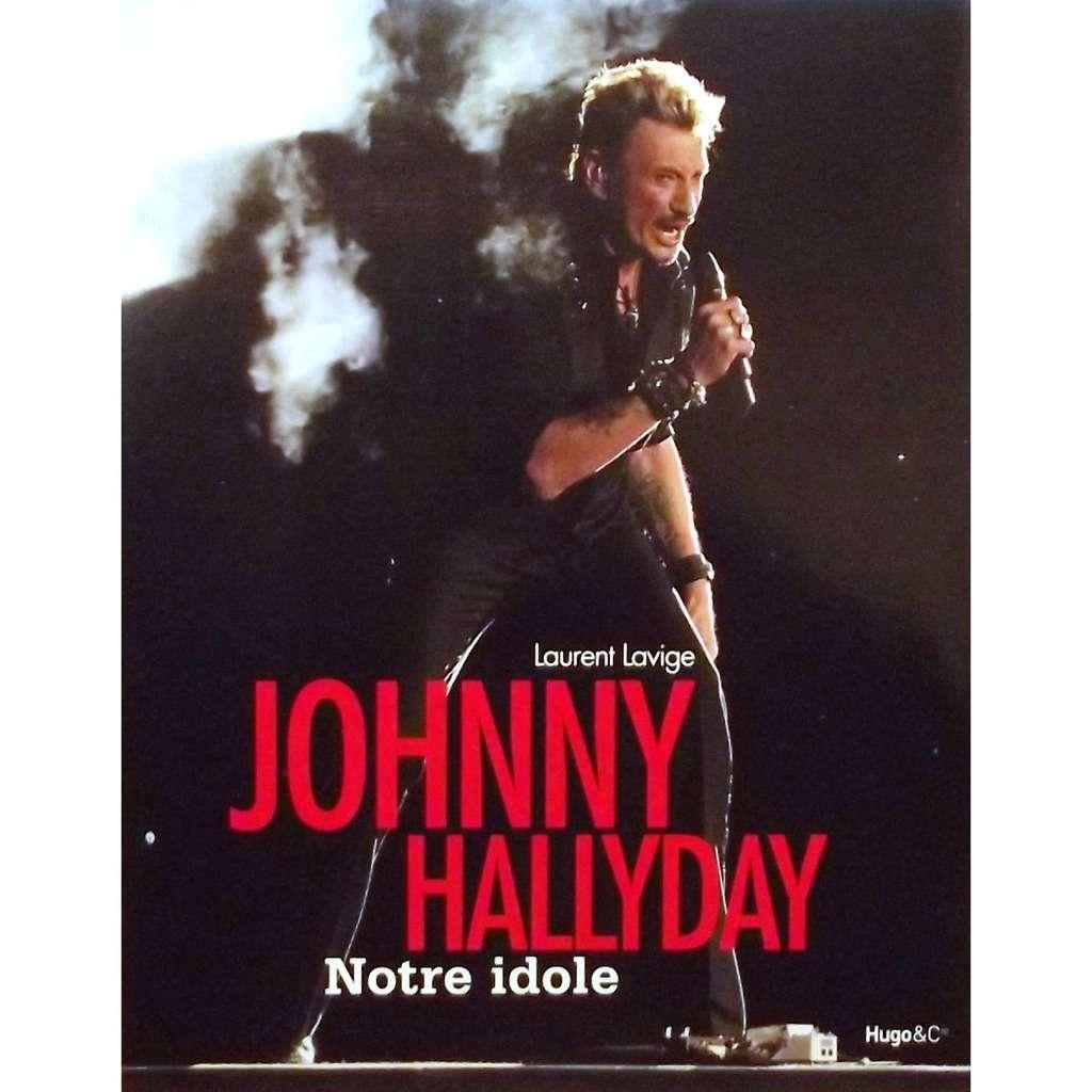 Johnny Hallyday Johnny Hallyday Notre Idole Livre Book