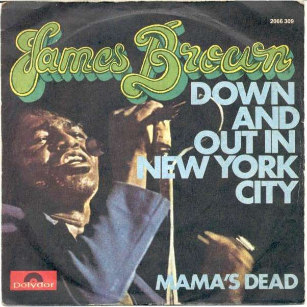 James Brown Down and out in New York City (Italian 1973 2-trk 7single unique ps)