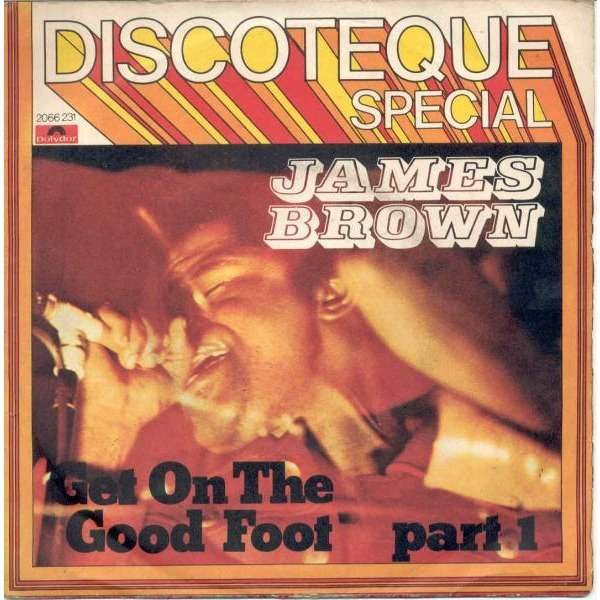 James Brown Get On The Good Foot part 1 (Italian 1972 2-trk 7single unique ps)