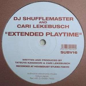Dj Shufflemaster And Cari Lekebusch Extended Playtime